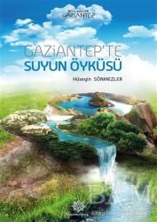 Gazi Kültür A.Ş. Yayınları - Gaziantep'te Suyun Öyküsü