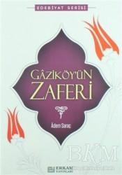 Erkam Yayınları - Gaziköy'ün Zaferi