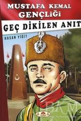 Narçiçeği Yayıncılık - Geç Dikilen Anıt - Mustafa Kemal Gençliği