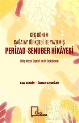Geç Dönem Çağatay Türkçesi İle Yazılmış Perizad-Senuber Hikayesi