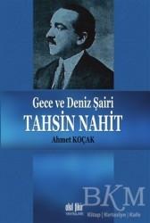 Akıl Fikir Yayınları - Gece ve Deniz Şairi Tahsin Nahit