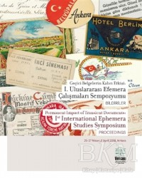 VEKAM (Koç Üniversitesi Vehbi Koç Ankara Araştırma - Geçici Belgelerin Kalıcı Etkisi: 1. Uluslararası Efemera Çalışmaları Sempozyumu, Bildiriler