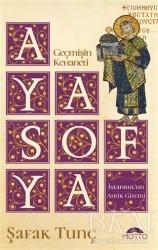 Motto Yayınları - Geçmişin Kehaneti Ayasofya İstanbul'un Antik Gizemi