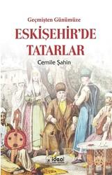 İdeal Kültür Yayıncılık - Geçmişten Günümüze Eskişehir'de Tatarlar
