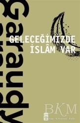 Timaş Yayınları - Geleceğimizde İslam Var