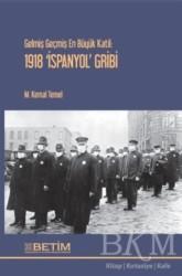 BETİM Kitaplığı - Gelmiş Geçmiş En Büyük Katil: 1918 İspanyol Gribi