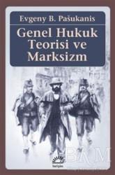 İletişim Yayınevi - Genel Hukuk Teorisi ve Marksizm