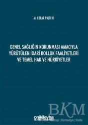 On İki Levha Yayınları - Genel Sağlığın Korunması Amacıyla Yürütülen İdari Kolluk Faaliyetleri ve Temel Hak ve Hürriyetler