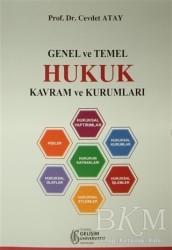 İstanbul Gelişim Üniversitesi Yayınları - Genel ve Temel Hukuk Kavram ve Kurumları
