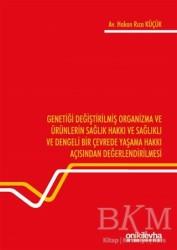 On İki Levha Yayınları - Genetiği Değiştirilmiş Organizma ve Ürünlerin Sağlık Hakkı ve Sağlıklı ve Dengeli Bir Çevrede Yaşama Hakkı Açısından Değerlendirilmesi