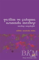 Eski Yeni Yayınları - Gerilim ve Çatışma Arasında Mezhep