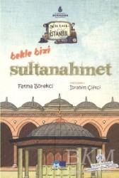 Kültür A.Ş. - Geze Toza İstanbul - 2 : Bekle Bizi Sultanahmet