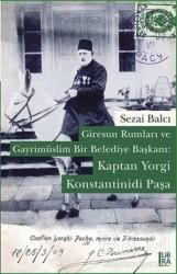 Libra Yayınları - Giresun Rumları ve Gayrimüslim Bir Belediye Başkanı: Kaptan Yorgi Konstantinidi Paşa