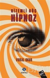 Sentez Yayınları - Gizemli Güç Hipnoz