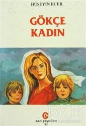 Can Yayınları (Ali Adil Atalay) - Gökçe Kadın