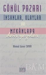 Derin Yayınları - Gönül Pazarı: İnsanlar, Olaylar ve Mekanlara Dair Yazılar