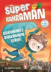 Timaş Çocuk - Görünmez Dünyanın Sırrı - Süper Kahraman