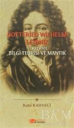 Berikan Yayınları - Gottfried Wilhelm Leibniz Felsefesinde Bilgi Teorisi ve Mantık