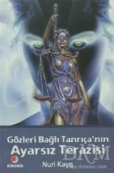Sinemis Yayınları - Gözleri Bağlı Tanrıça'nın Ayarsız Terazisi