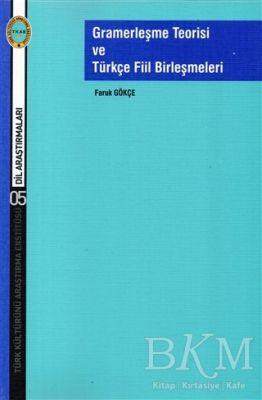 Gramerleşme Teorisi ve Türkçe Fiil Birleşmeleri