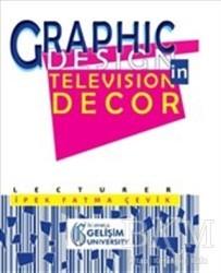 İstanbul Gelişim Üniversitesi Yayınları - Graphic Design in Television Decor