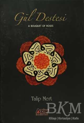 Gül Destesi - A Bouquet of Roses