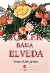 Can Yayınları (Ali Adil Atalay) - Güller Bana Elveda