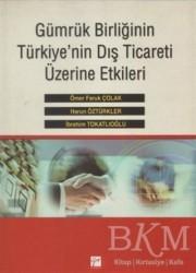 Gazi Kitabevi - Gümrük Birliğinin Türkiye'nin Dış Ticareti Üzerine Etkileri