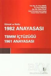 Adalet Yayınevi - Güncel ve Notlu 1982 Anayasası - TBMM İçtüzüğü - 1961 Anayasası