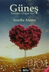 Gita Yayınları - Güneş Yeniden Doğar mı?