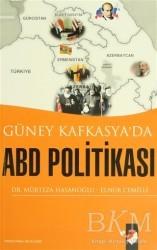 IQ Kültür Sanat Yayıncılık - Güney Kafkasya'da ABD Politikası