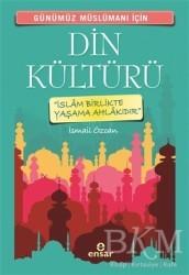 Ensar Neşriyat - Günümüz Müslümanı İçin Din Kültürü
