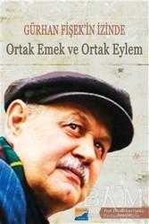 Siyasal Kitabevi - Gürhan Fişek'in İzinde Ortak Emek ve Ortak Eylem