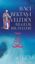 Avrupa Yakası Yayınları - Hacı Bektaş-ı Veli'den Bilgelik Hikayeleri