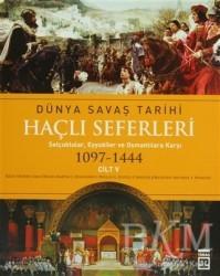 Timaş Yayınları - Tarih - Haçlı Seferleri Cilt:5 Dünya Savaş Tarihi(1097-1444)