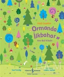 İş Bankası Kültür Yayınları - Hadi Gezelim Ormanda İlkbahar Ara-Bul Kitabı