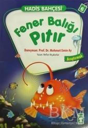 Timaş Çocuk - Hadis Bahçesi 6 : Fener Balığı Pıtır Araştırmak