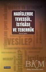 Hikmetevi Yayınları - Hadislerde Tevessül, İstigase ve Teberrük