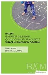 Hiperlink Yayınları - Hakeke Gaziantep Geleneksel Çocuk Oyunları Aracılığıyla Türkçe ve Matematik Öğretimi