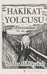 Cinius Yayınları - Hakikat Yolcusu - Aforizmalar