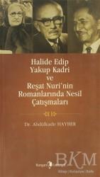 Kurgan Edebiyat - Halide Edip, Yakup Kadri ve Reşat Nuri'nin Romanlarında Nesil Çatışmaları