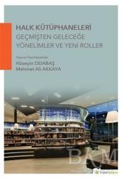 Hiperlink Yayınları - Halk Kütüphaneleri Geçmişten Geleceğe Yönelimler ve Yeni Roller