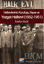 Siyasal Kitabevi - Halkevlerinin Kuruluşu, Yapısı ve Yozgat Halkevi