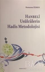 Ankara Okulu Yayınları - Hanbeli Usulcülerin Hadis Metodolojisi