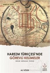 Nizamiye Akademi Yayınları - Harezm Türkçesi'nde Görevli Kelimeler - Edebiyat Serisi 7