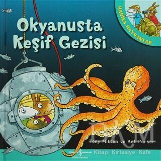 Harika Hayvanlar - Okyanusta Keşif Gezisi