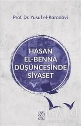 Elvan Yayıncılık - Hasan el-Benna Düşüncesinde Siyaset