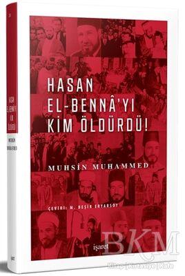 Hasan El-Benna'yı Kim Öldürdü!