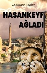 Çınaraltı Yayınları - Hasankeyf Ağladı
