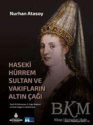Kültür A.Ş. - Haseki Hürrem Sultan ve Vakıfların Altın Çağı